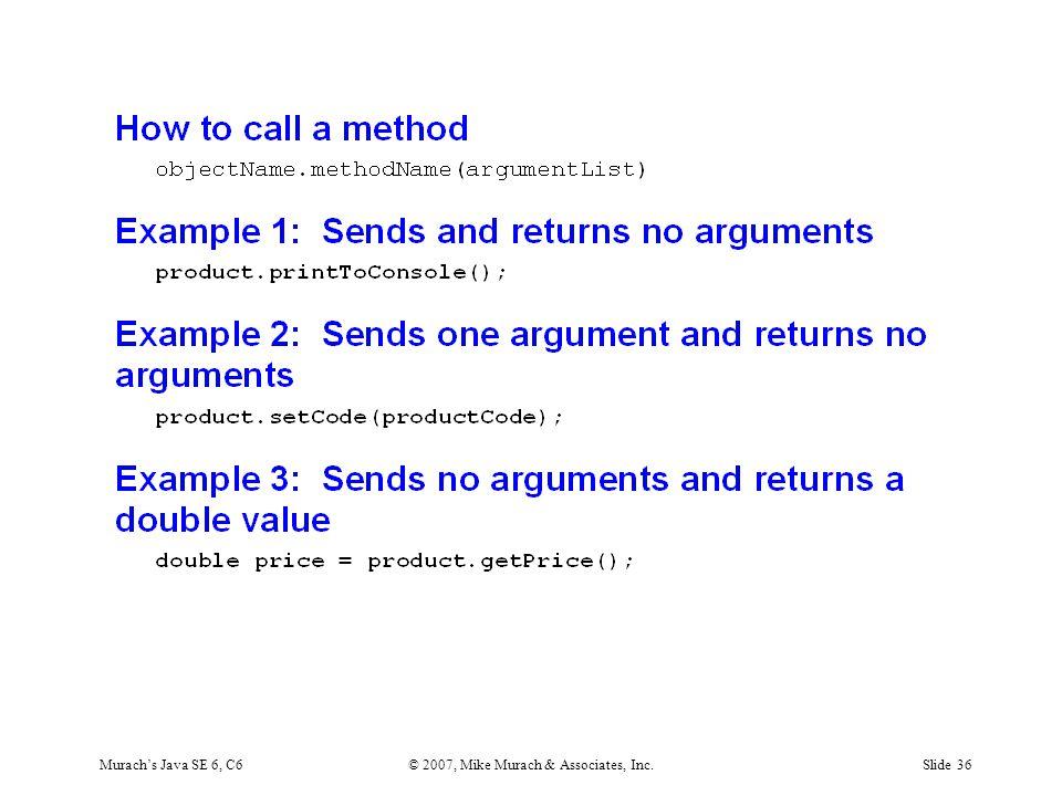 Murach's Java SE 6, C6© 2007, Mike Murach & Associates, Inc.Slide 36