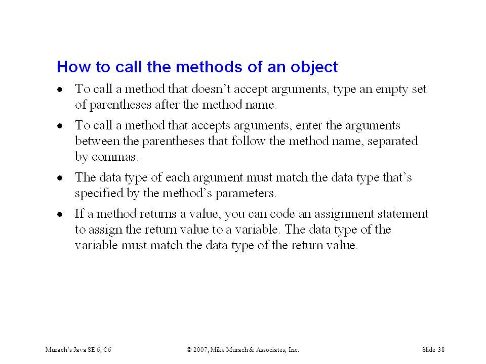 Murach's Java SE 6, C6© 2007, Mike Murach & Associates, Inc.Slide 38