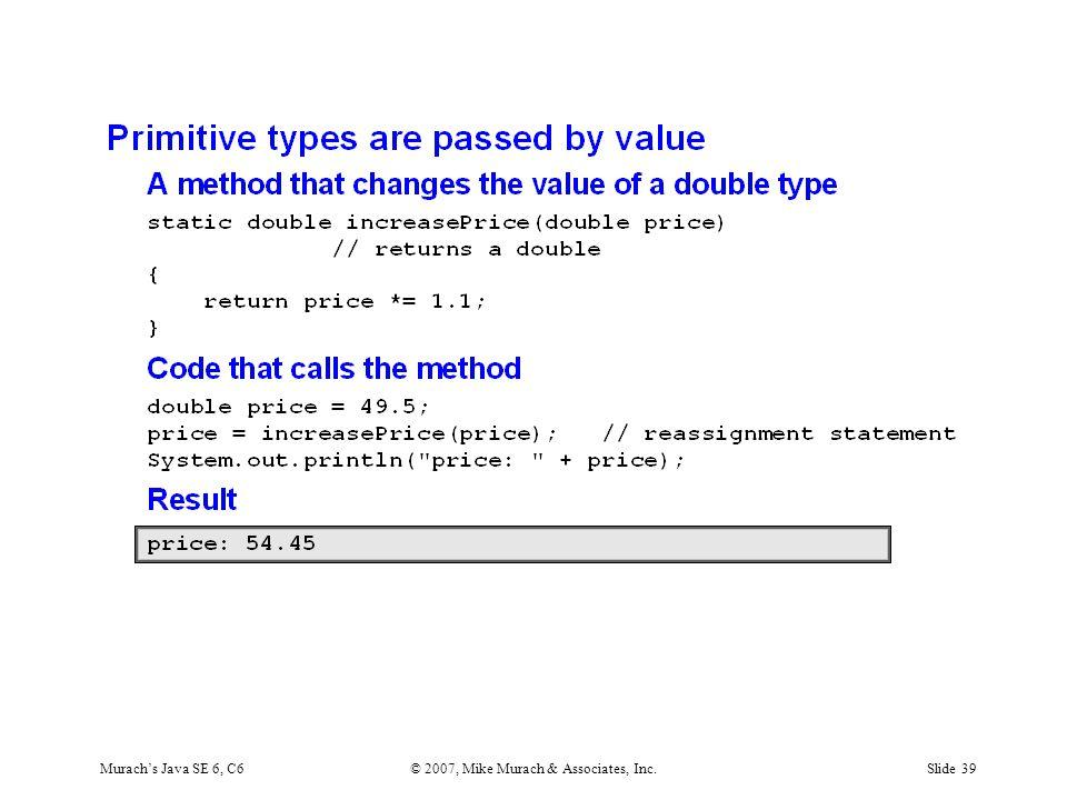 Murach's Java SE 6, C6© 2007, Mike Murach & Associates, Inc.Slide 39