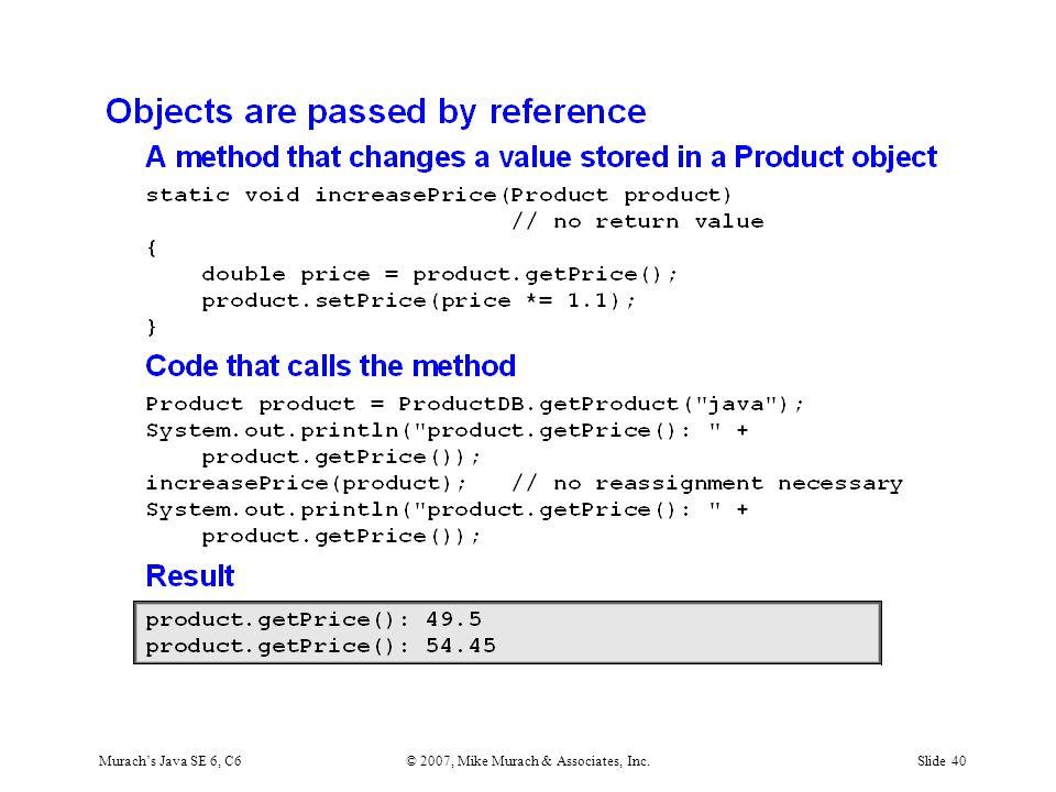 Murach's Java SE 6, C6© 2007, Mike Murach & Associates, Inc.Slide 40