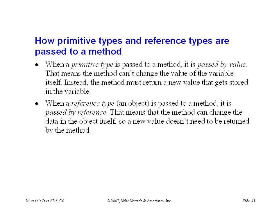 Murach's Java SE 6, C6© 2007, Mike Murach & Associates, Inc.Slide 41