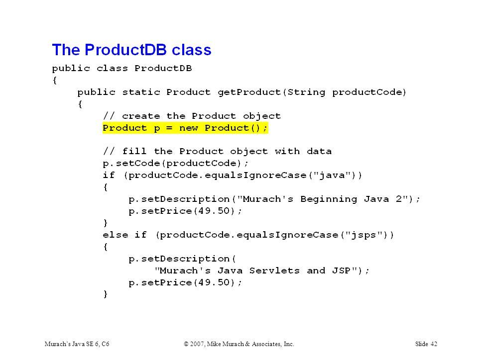 Murach's Java SE 6, C6© 2007, Mike Murach & Associates, Inc.Slide 42