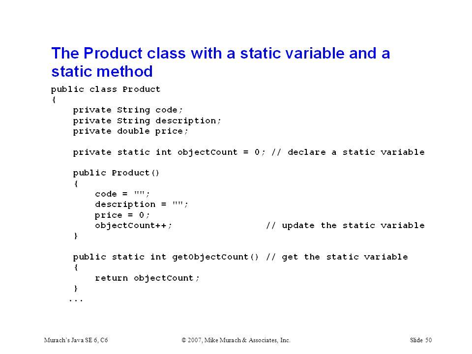 Murach's Java SE 6, C6© 2007, Mike Murach & Associates, Inc.Slide 50
