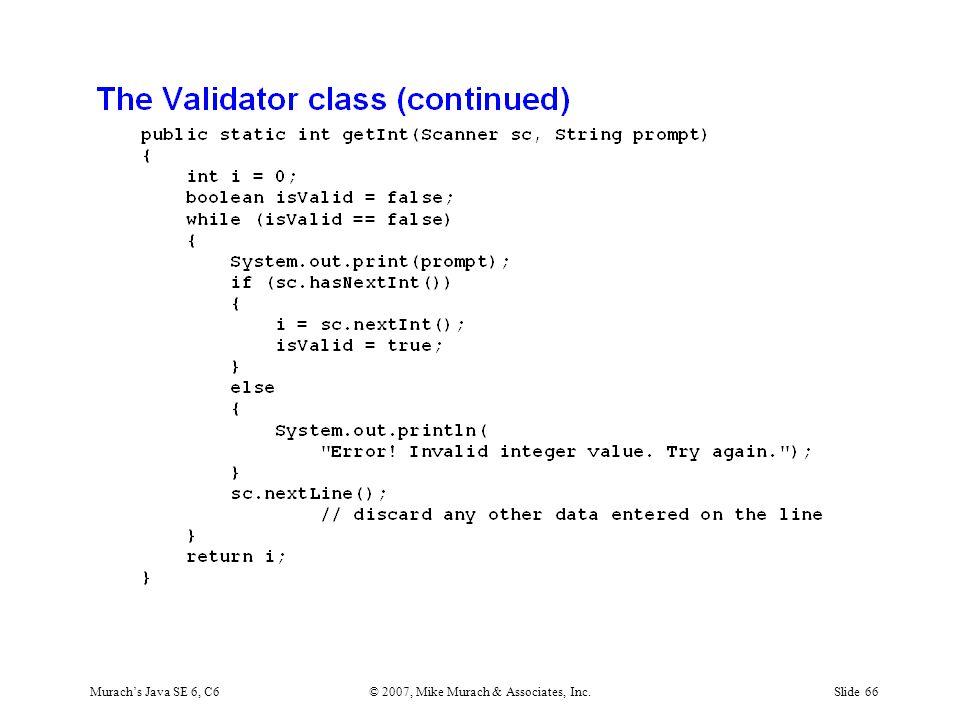 Murach's Java SE 6, C6© 2007, Mike Murach & Associates, Inc.Slide 66