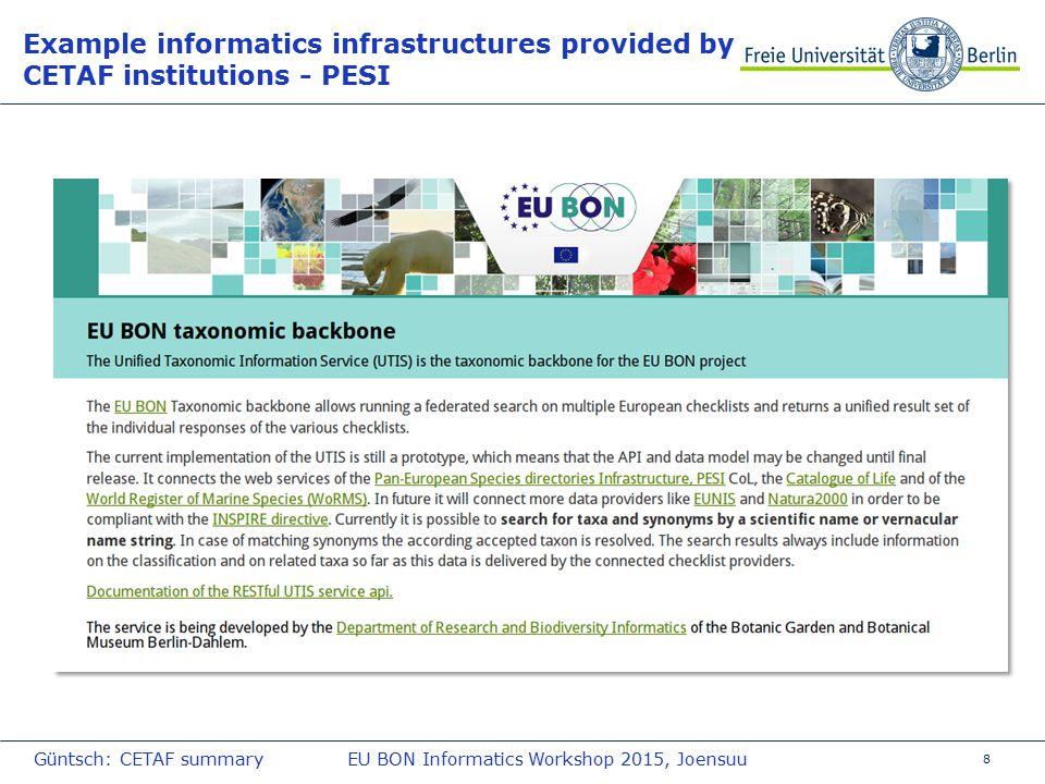 8 Example informatics infrastructures provided by CETAF institutions - PESI Güntsch: CETAF summaryEU BON Informatics Workshop 2015, Joensuu