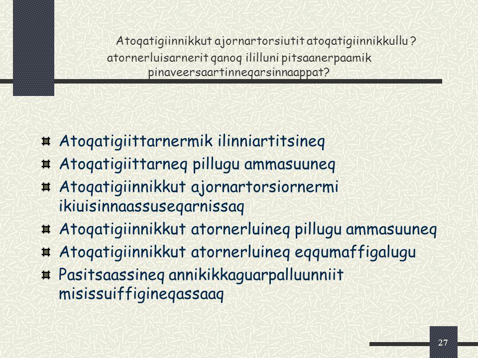 27 Atoqatigiinnikkut ajornartorsiutit atoqatigiinnikkullu .