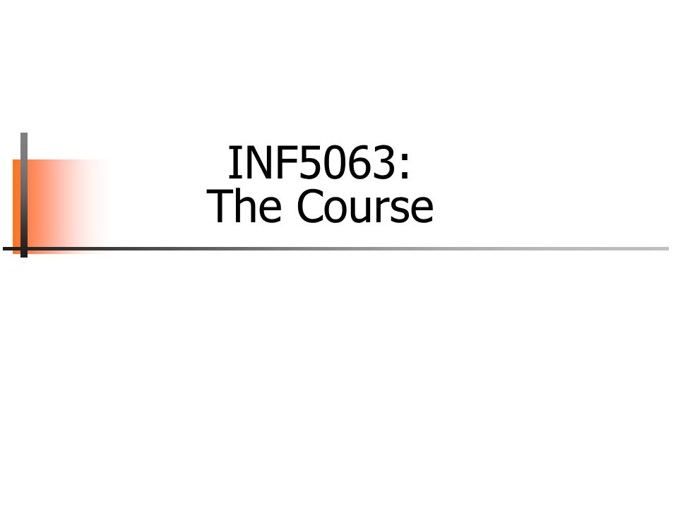 INF5063: The Course