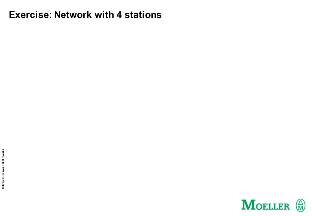Schutzvermerk nach DIN 34 beachten Exercise: Network with 4 stations