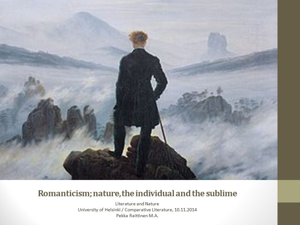 WHY ROMANTICISM. We are all – like it or not – children of the Enlightenment and Romanticism .