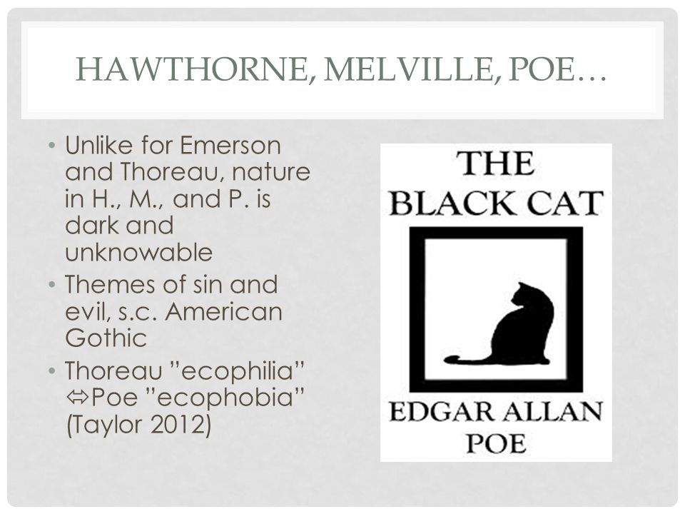 HAWTHORNE, MELVILLE, POE… Unlike for Emerson and Thoreau, nature in H., M., and P.