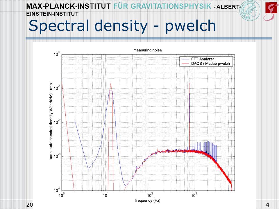 MAX-PLANCK-INSTITUT FÜR GRAVITATIONSPHYSIK - ALBERT- EINSTEIN-INSTITUT 2002-02-21Karsten Kötter4 Spectral density - pwelch