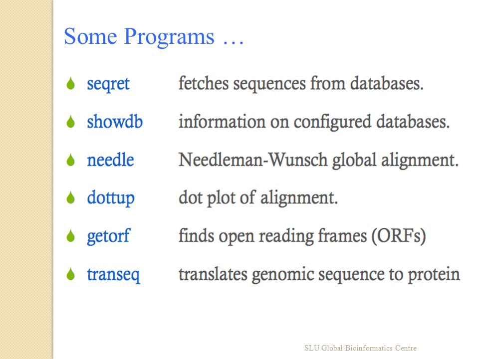 SLU Global Bioinformatics Centre Some Programs …