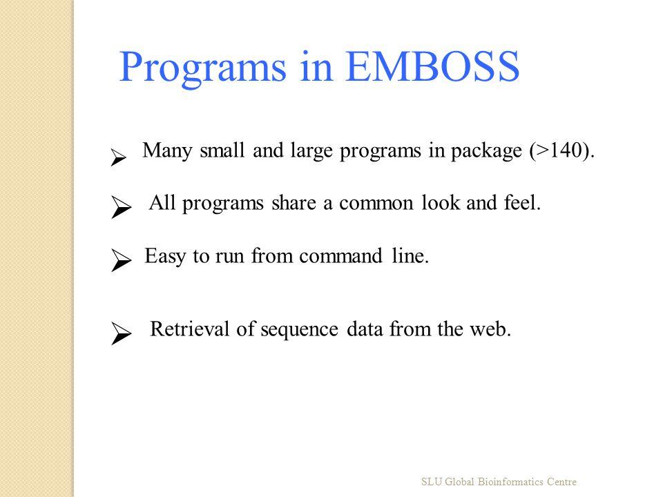 SLU Global Bioinformatics Centre The one Argument  help the –help argument displays a short help for any EMBOSS program.