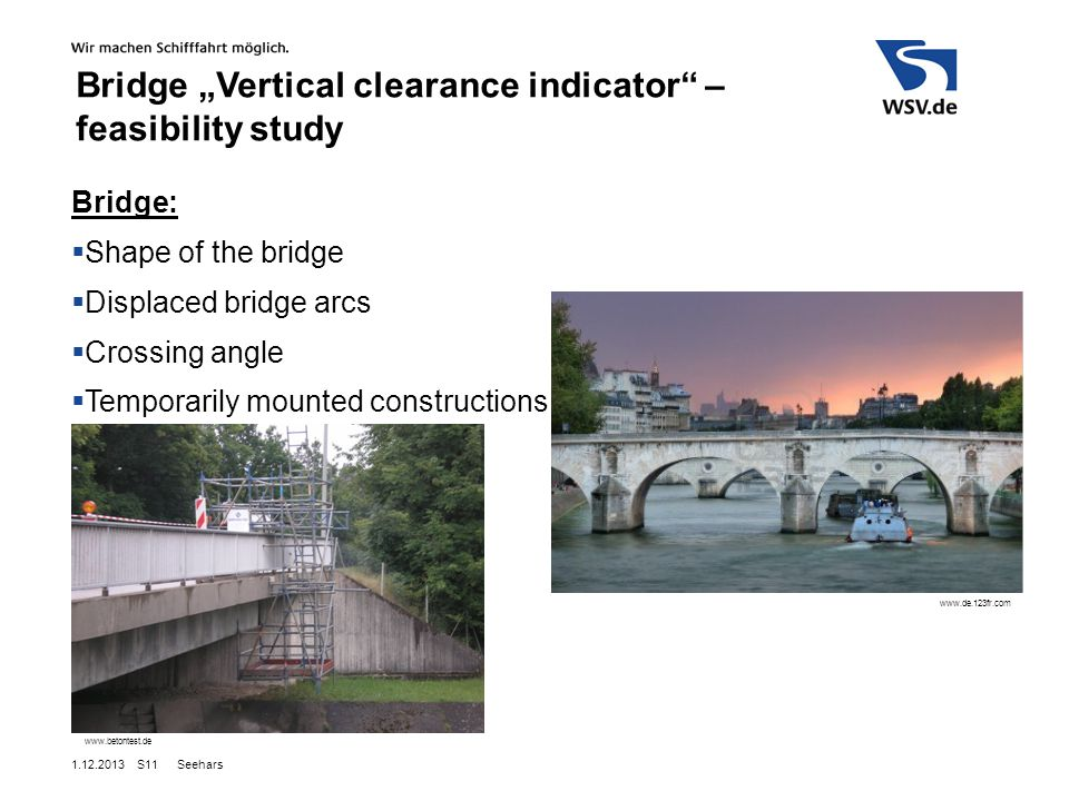 "Seehars S11 Bridge:  Shape of the bridge  Displaced bridge arcs  Crossing angle  Temporarily mounted constructions     Bridge ""Vertical clearance indicator – feasibility study"