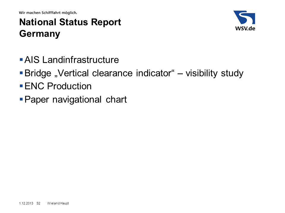 "Wieland Haupt S2 National Status Report Germany  AIS Landinfrastructure  Bridge ""Vertical clearance indicator – visibility study  ENC Production  Paper navigational chart"