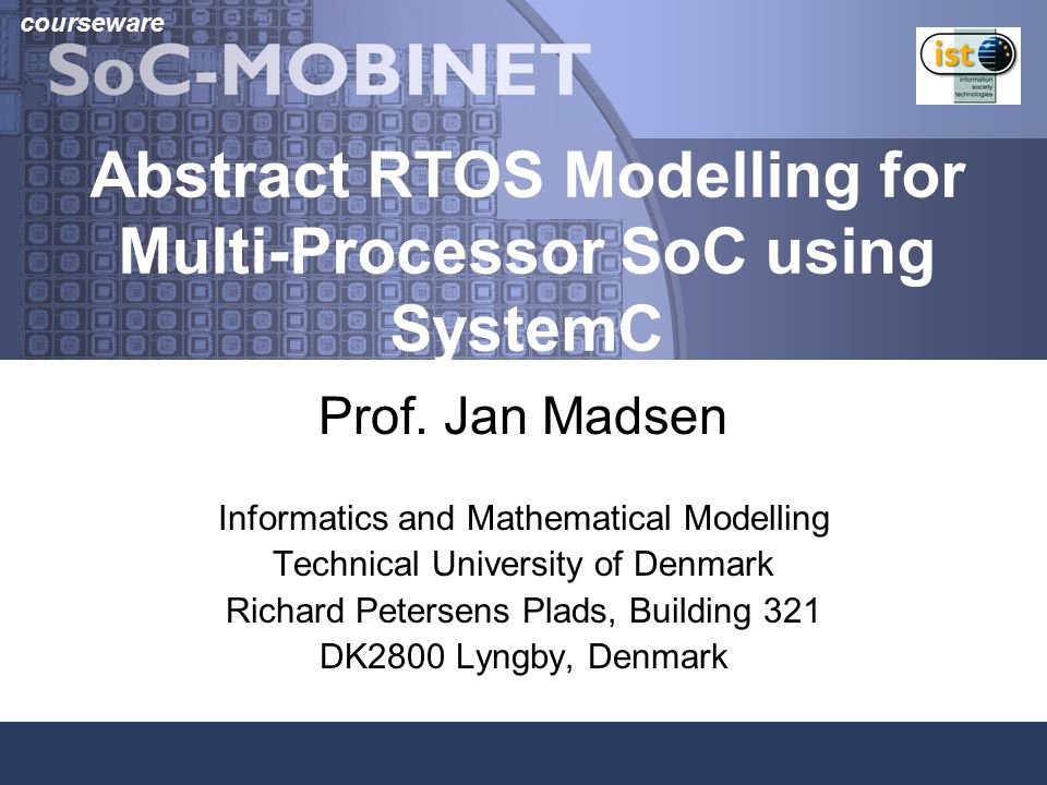 courseware Abstract RTOS Modelling for Multi-Processor SoC using SystemC Prof.