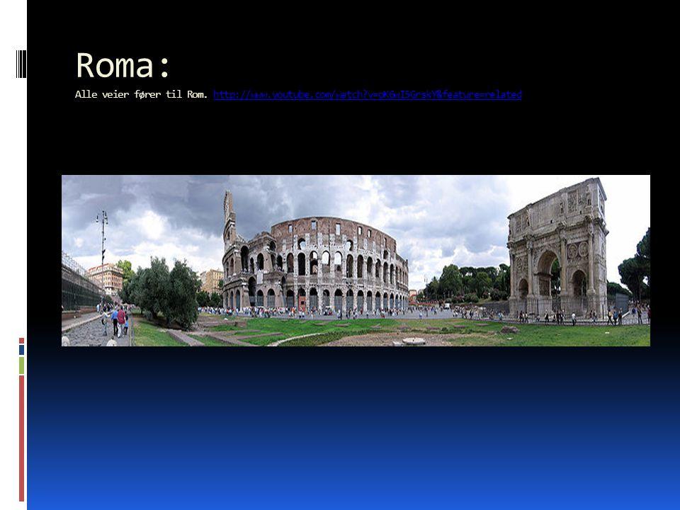 Roma:  4 010 000 innbyggere  Roma kalles «den evige stad», på latin urbs aeterna  753 f.Kr.
