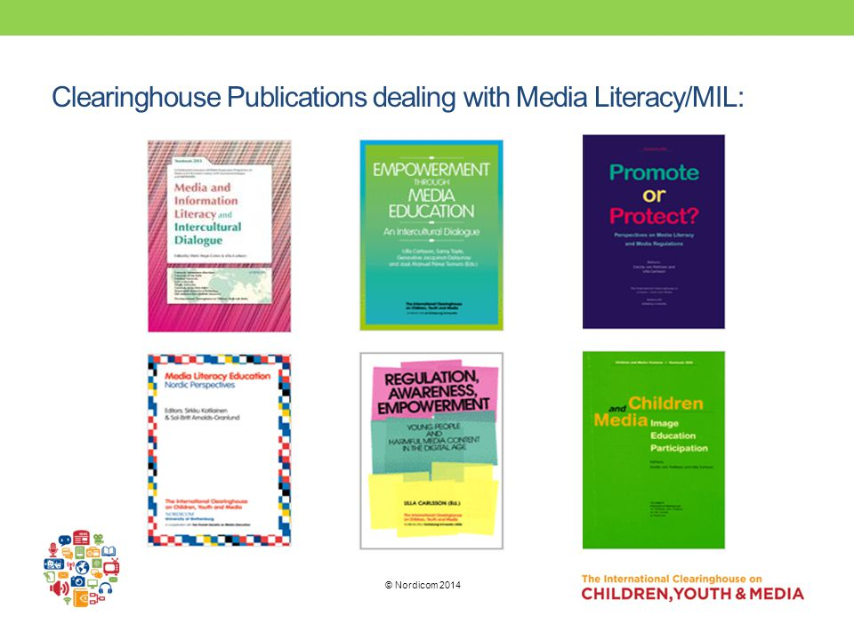 Clearinghouse Publications dealing with Media Literacy/MIL: © Nordicom 2014