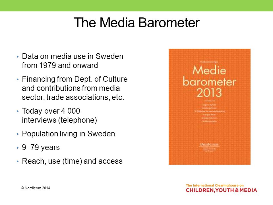 The Media Barometer Data on media use in Sweden from 1979 and onward Financing from Dept.