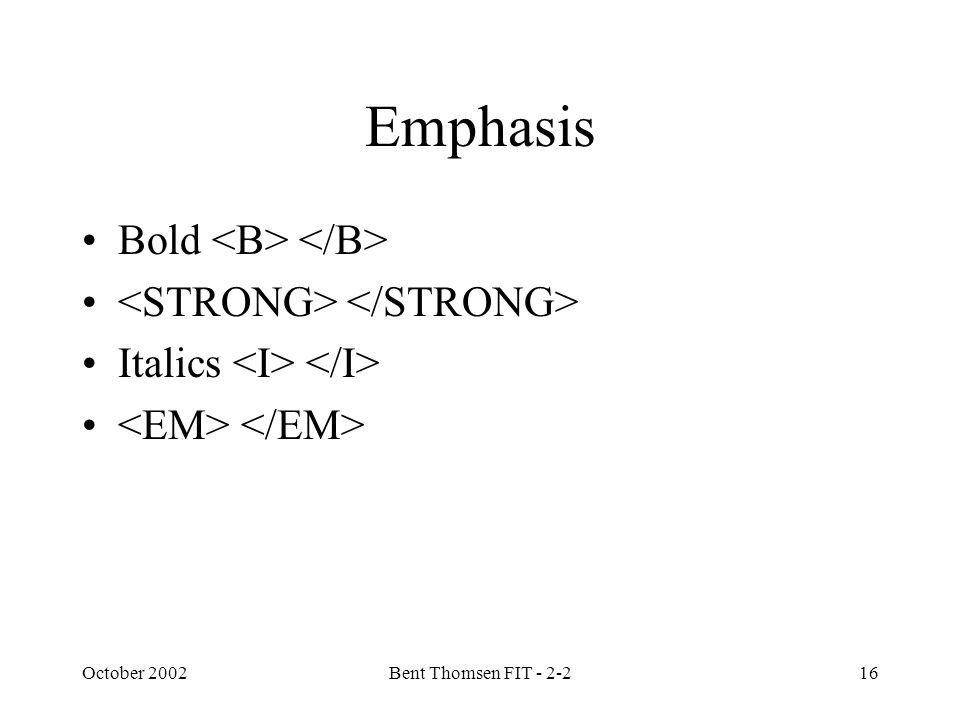 October 2002Bent Thomsen FIT - 2-216 Emphasis Bold Italics