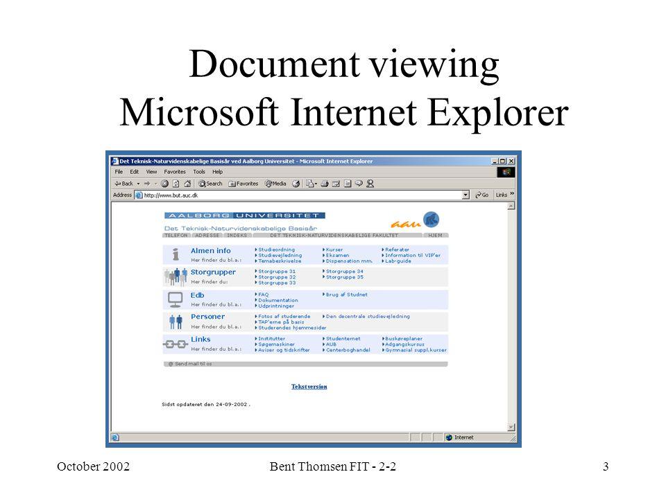 October 2002Bent Thomsen FIT - 2-23 Document viewing Microsoft Internet Explorer