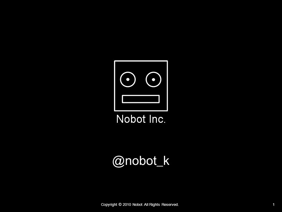 Copyright © 2010 Nobot All Rights Reserved. 12