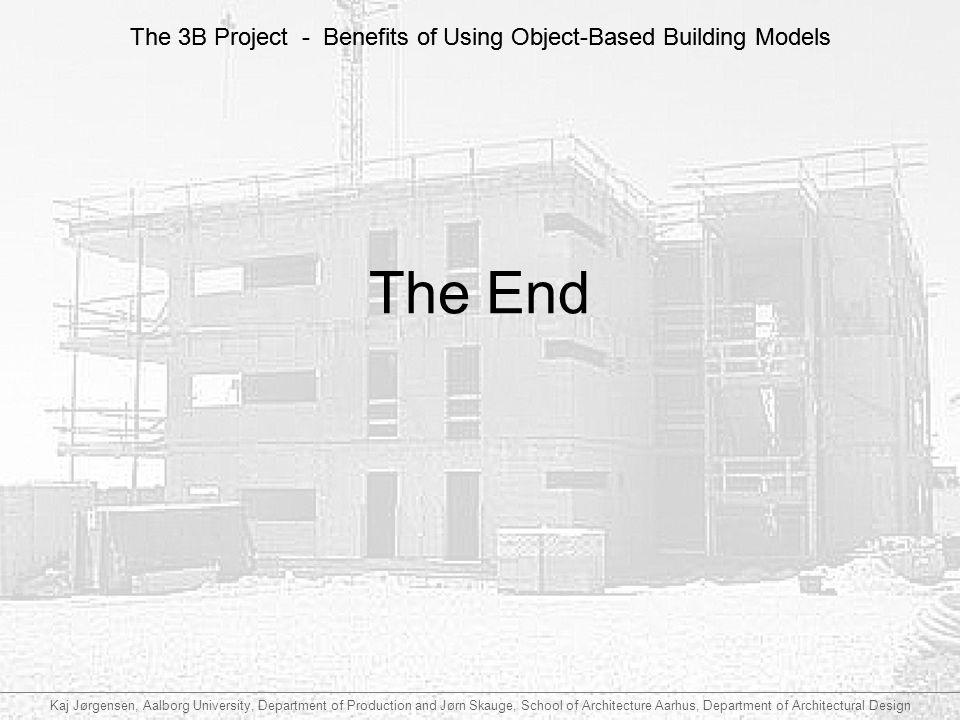 The 3B Project - Benefits of Using Object-Based Building Models Kaj Jørgensen, Aalborg University, Department of Production and Jørn Skauge, School of