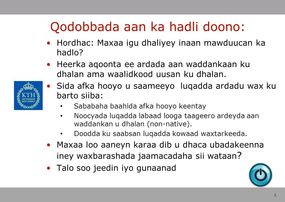 2 Qodobbada aan ka hadli doono: Hordhac: Maxaa igu dhaliyey inaan mawduucan ka hadlo.