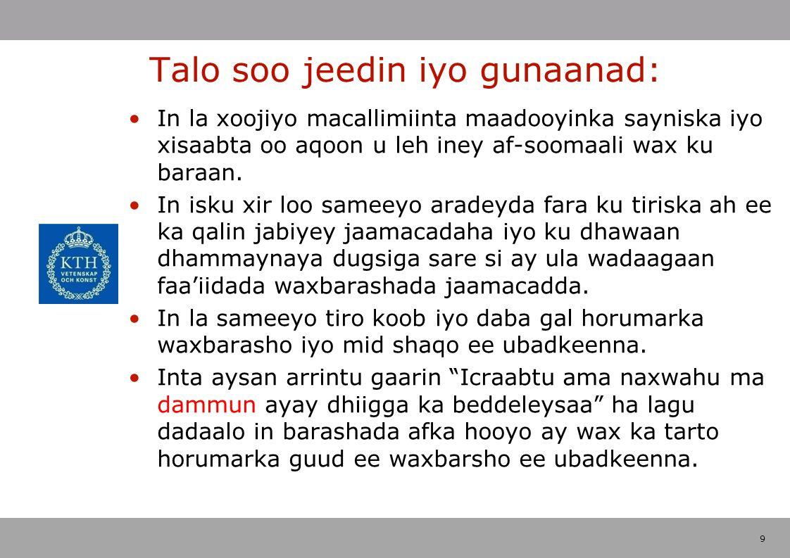 9 Talo soo jeedin iyo gunaanad: In la xoojiyo macallimiinta maadooyinka sayniska iyo xisaabta oo aqoon u leh iney af-soomaali wax ku baraan.