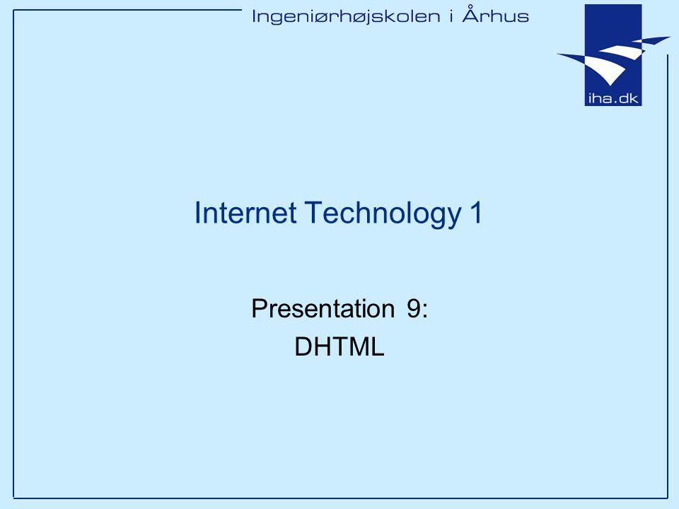 Internet Technology 1 Presentation 9: DHTML