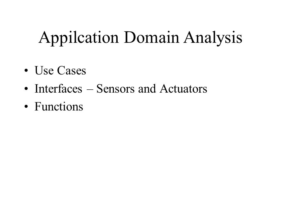 Appilcation Domain Analysis Use Cases Interfaces – Sensors and Actuators Functions