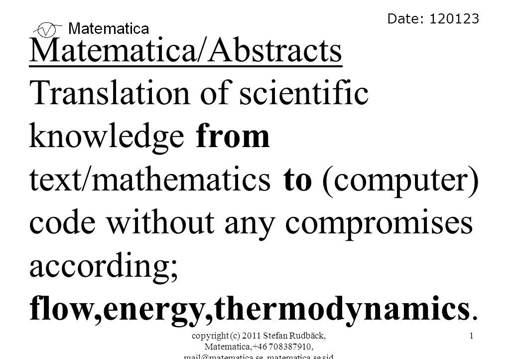copyright (c) 2011 Stefan Rudbäck, Matematica,+46 708387910, mail@matematica.se, matematica.se sid 1 Date: 120123 Matematica/Abstracts Translation of