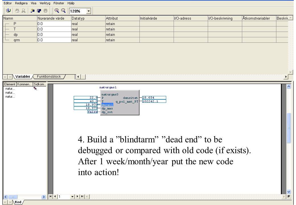 "copyright (c) 2011 Stefan Rudbäck, Matematica,+46 708387910, mail@matematica.se, matematica.se sid 28 4. Build a ""blindtarm"" ""dead end"" to be debugged"
