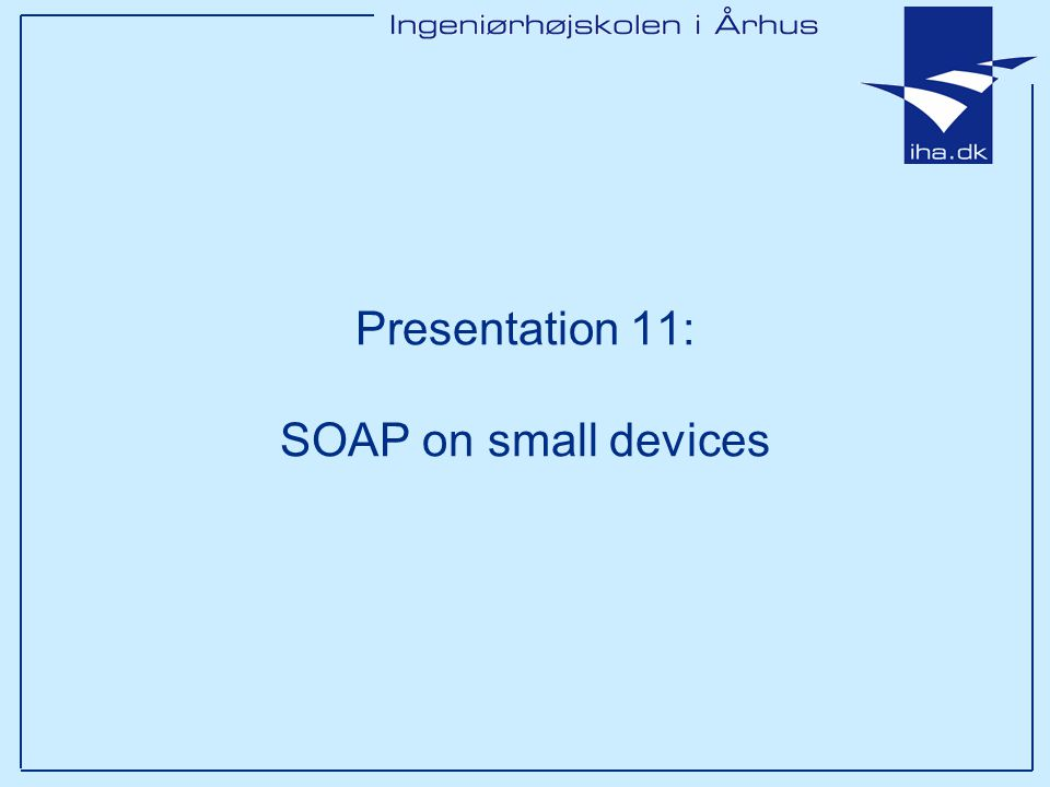 Presentation 11: SOAP on small devices