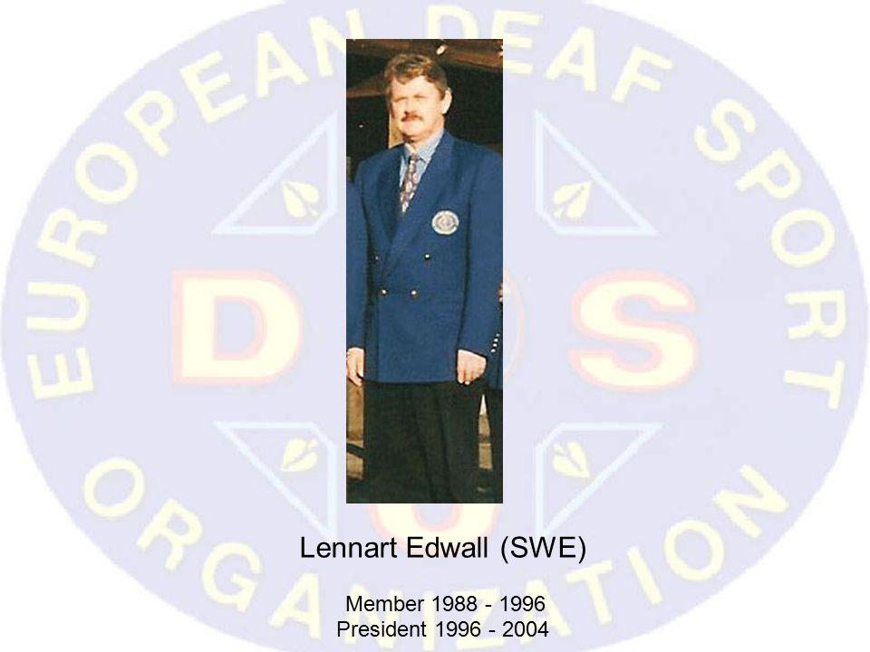 Lennart Edwall (SWE) Member 1988 - 1996 President 1996 - 2004