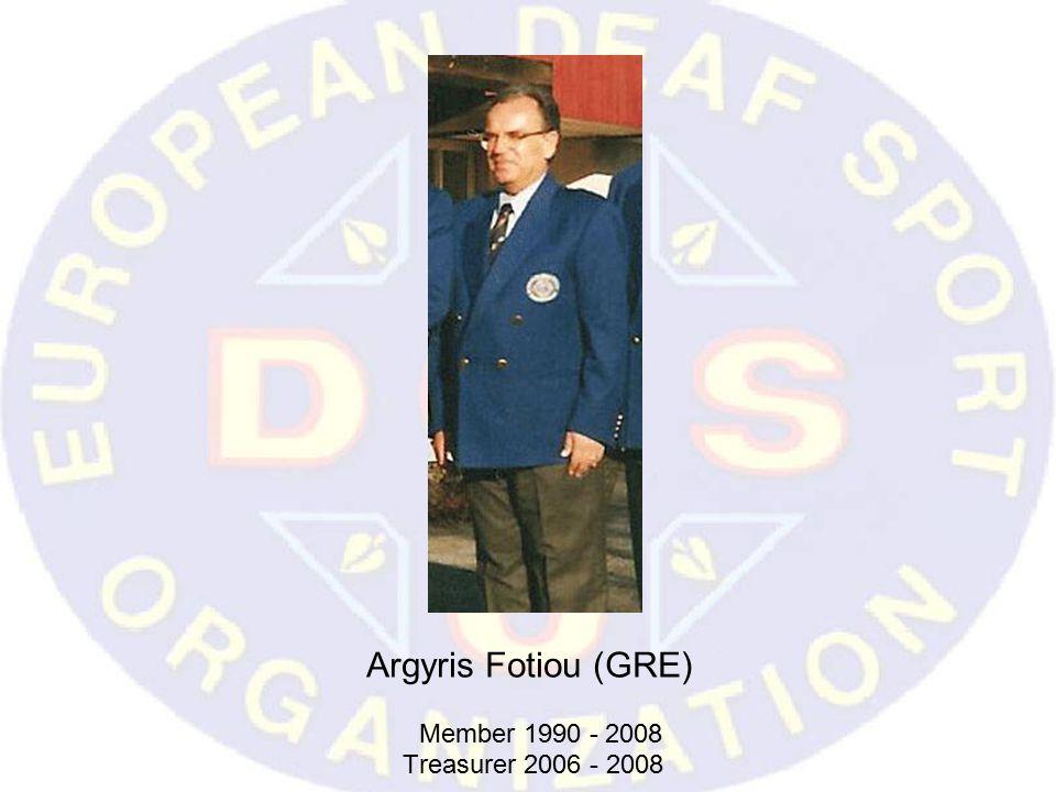 Argyris Fotiou (GRE) Member 1990 - 2008 Treasurer 2006 - 2008