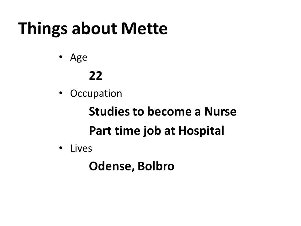 Things about Mette Age 22 Occupation Studies to become a Nurse Part time job at Hospital Lives Odense, Bolbro
