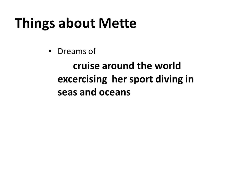 Things about Mette Web pages Facebook.com coralskydiver.com frankosmaps.com http://unesco.org.
