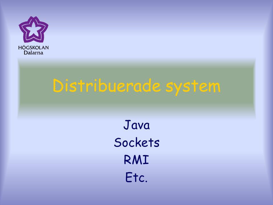 Distribuerade system Java Sockets RMI Etc.