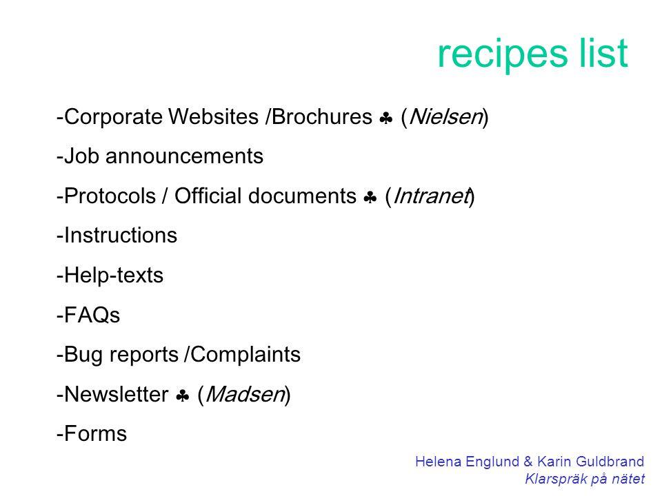 Helena Englund & Karin Guldbrand Klarspräk på nätet recipes list -Corporate Websites /Brochures  (Nielsen) -Job announcements -Protocols / Official documents  (Intranet) -Instructions -Help-texts -FAQs -Bug reports /Complaints -Newsletter  (Madsen) -Forms