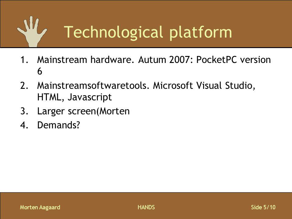 Morten AagaardHANDS Side 5/10 Technological platform 1.Mainstream hardware.