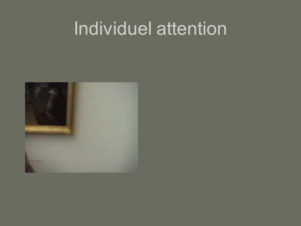 Individuel attention
