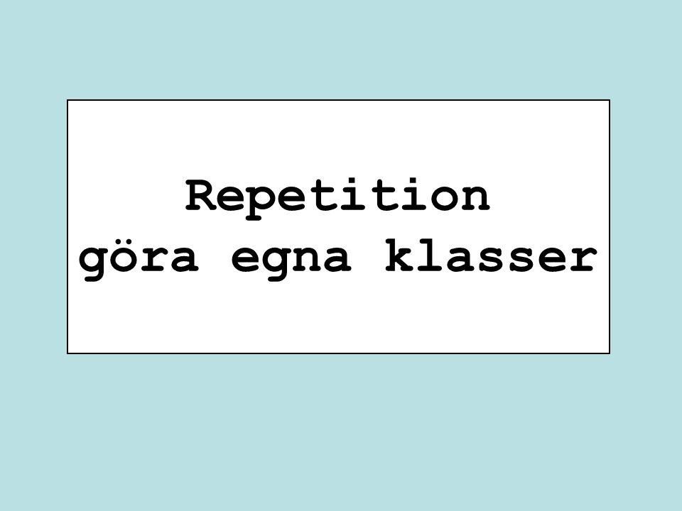 Repetition göra egna klasser