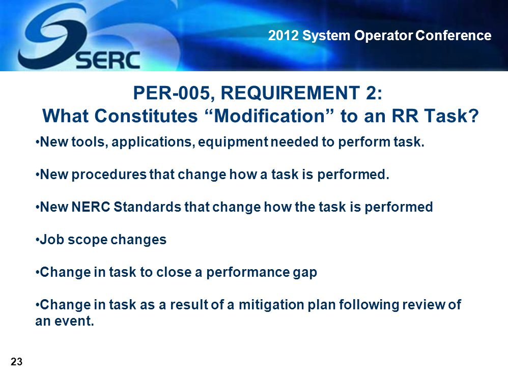 2012 System Operator Conference 23 PER-005, REQUIREMENT 2: What Constitutes Modification to an RR Task.