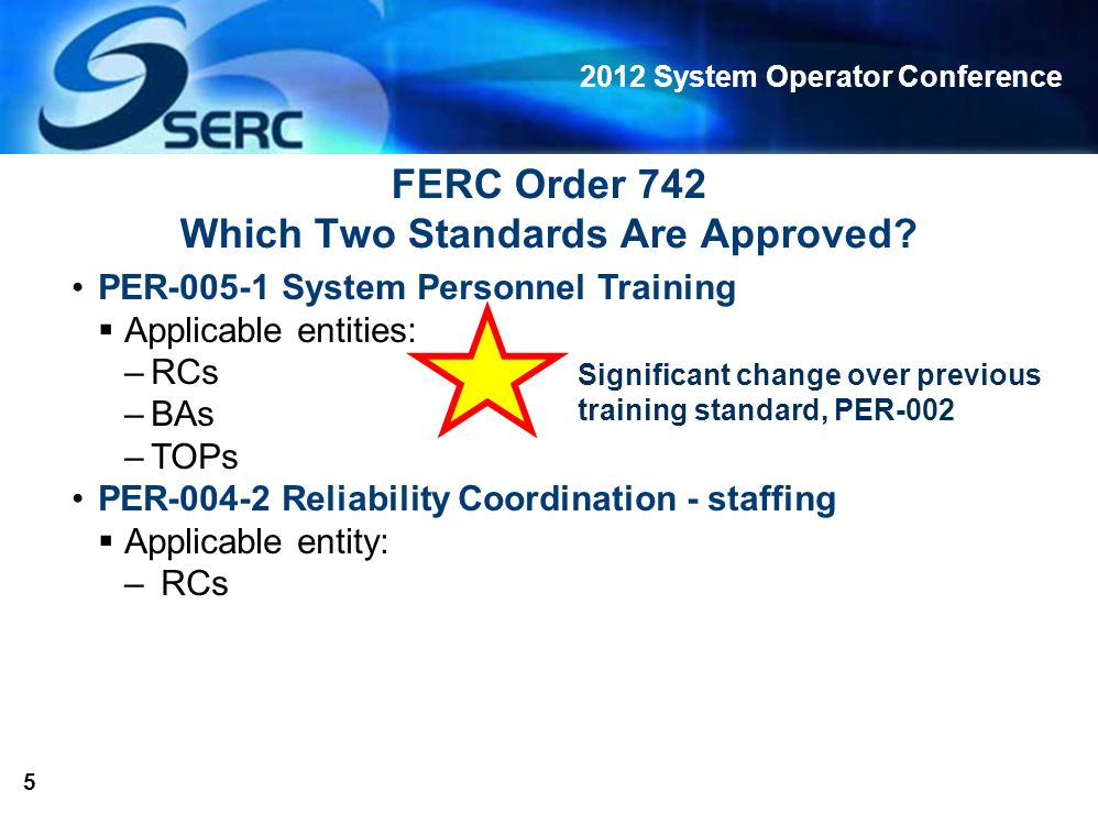 2012 System Operator Conference 6 Implementation Timeline System Personnel Training Standards Only R3 in Effect Right Now