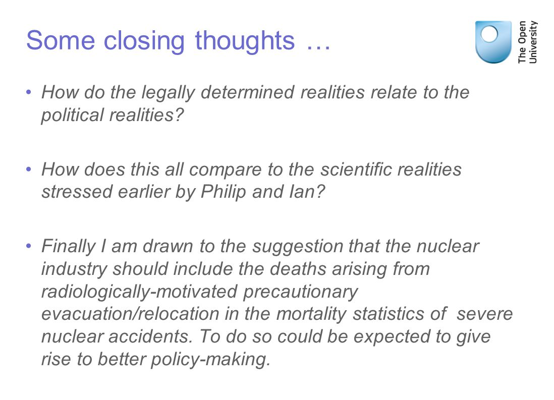 Some closing thoughts … How do the legally determined realities relate to the political realities.