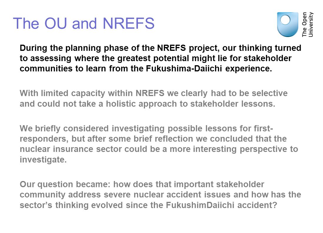 During the planning phase of the NREFS project, our thinking turned to assessing where the greatest potential might lie for stakeholder communities to learn from the Fukushima-Daiichi experience.