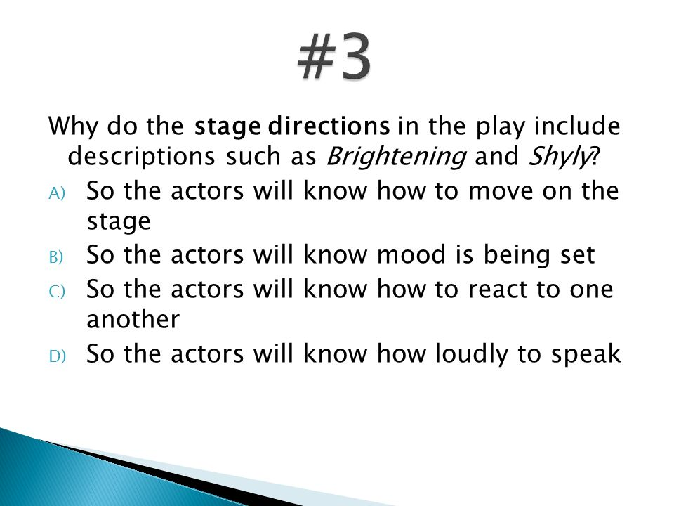 Why do the stage directions in the play include descriptions such as Brightening and Shyly.