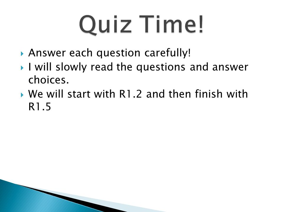  Answer each question carefully.  I will slowly read the questions and answer choices.