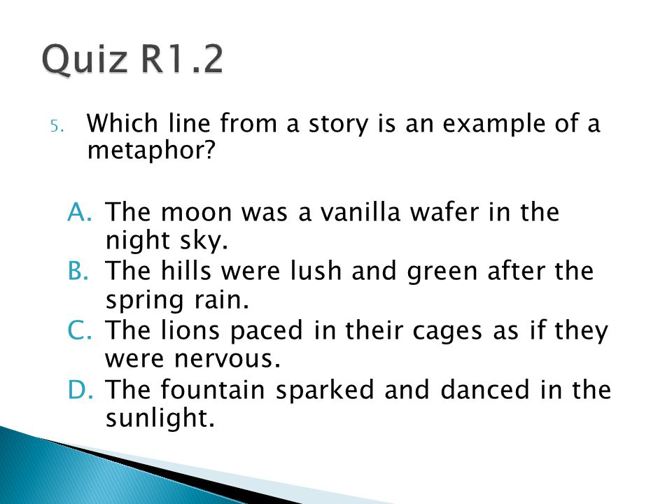 5. Which line from a story is an example of a metaphor.
